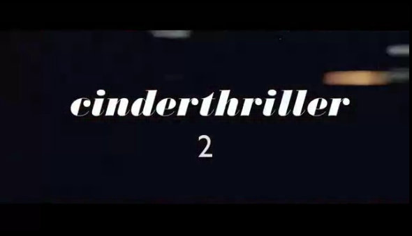 CINDERTHRILLER – SECOND TRAILER