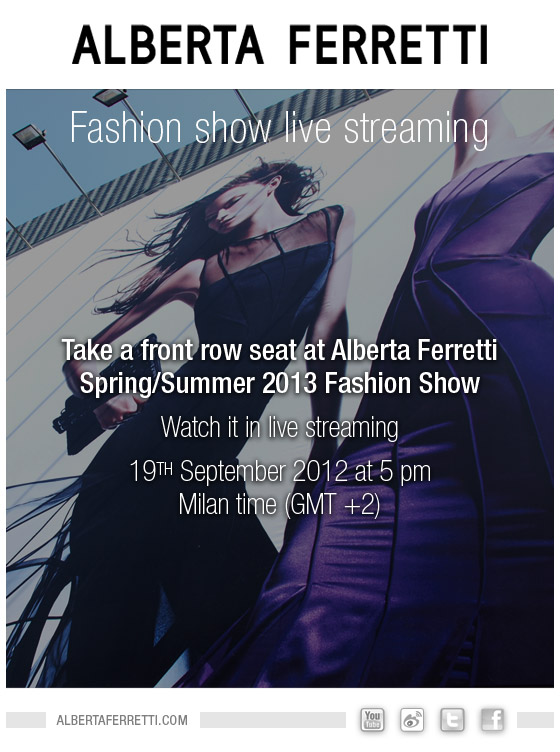 Alberta Ferretti Spring Summer 2013 Fashion Show Live Streaming 19 September 2012 5.00 P.M GMT +2
