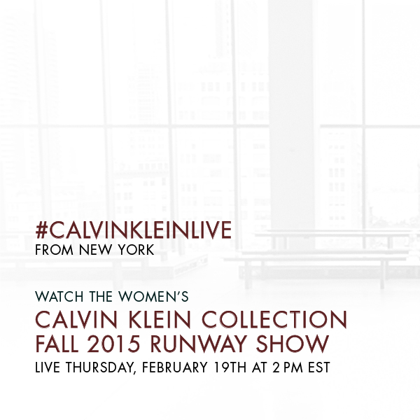 Calvin Klein Collection Fall 2015 Women's Runway Show Live Streaming February 19th