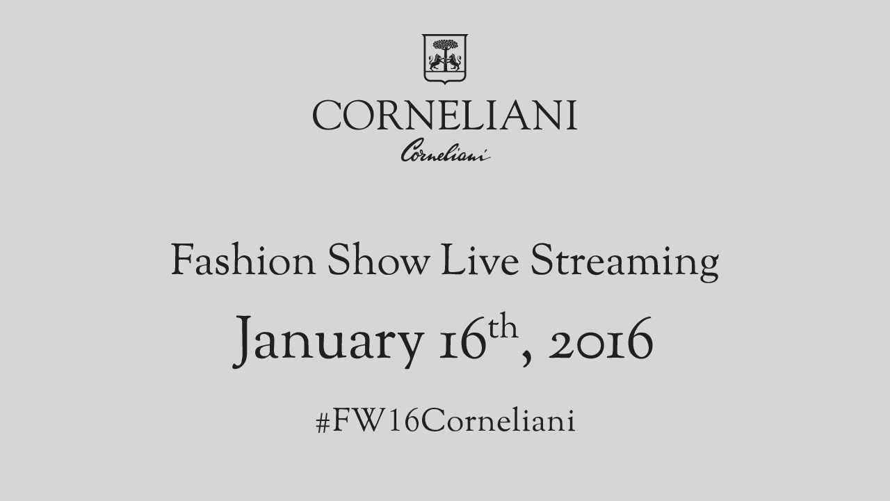 Corneliani Fall Winter 2016 Men's Fashion Show Live Streaming 16th January 9.30 AM Milan