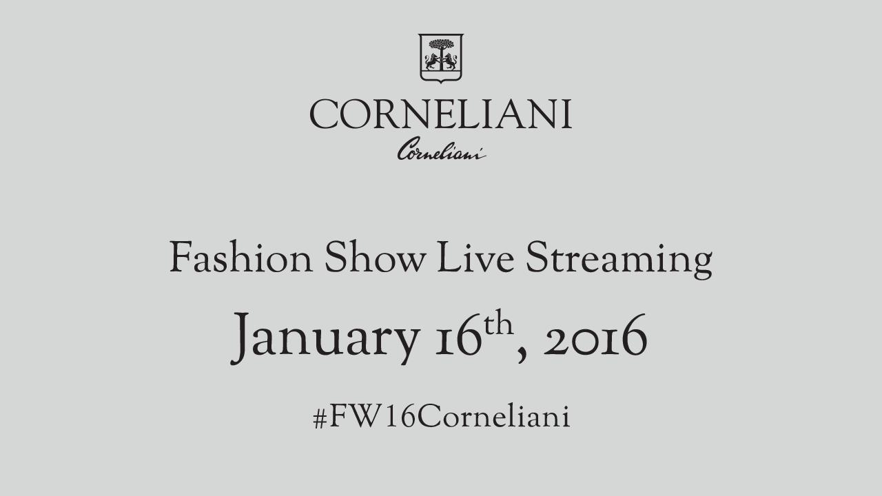 Corneliani Fall Winter 2016 Men's Fashion Show Live Streaming 16th January 9.30 AM Milan
