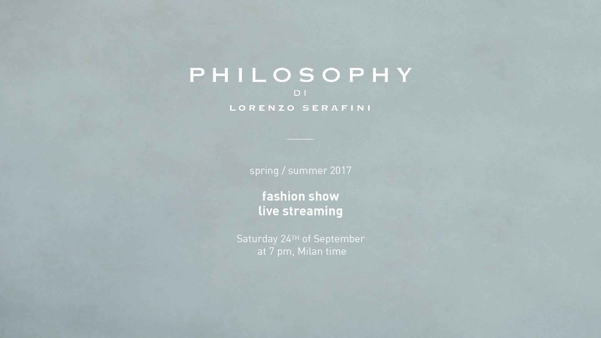 Philosophy di Lorenzo Serafini Spring Summer 2017 Women's Fashion Show Live Streaming Milan
