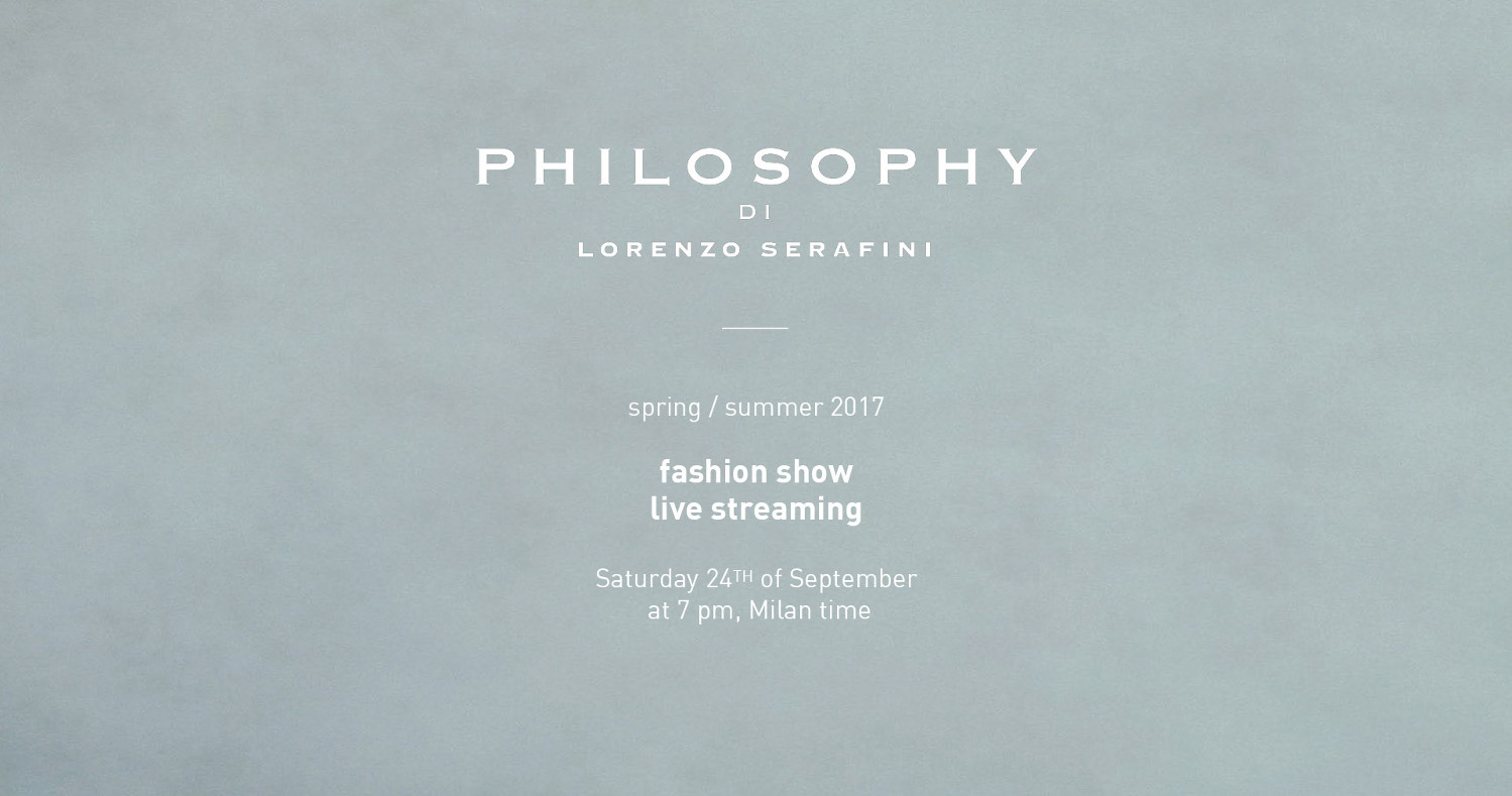 Philosophy di Lorenzo Serafini Spring Summer 2017 Women's Fashion Show Live Streaming