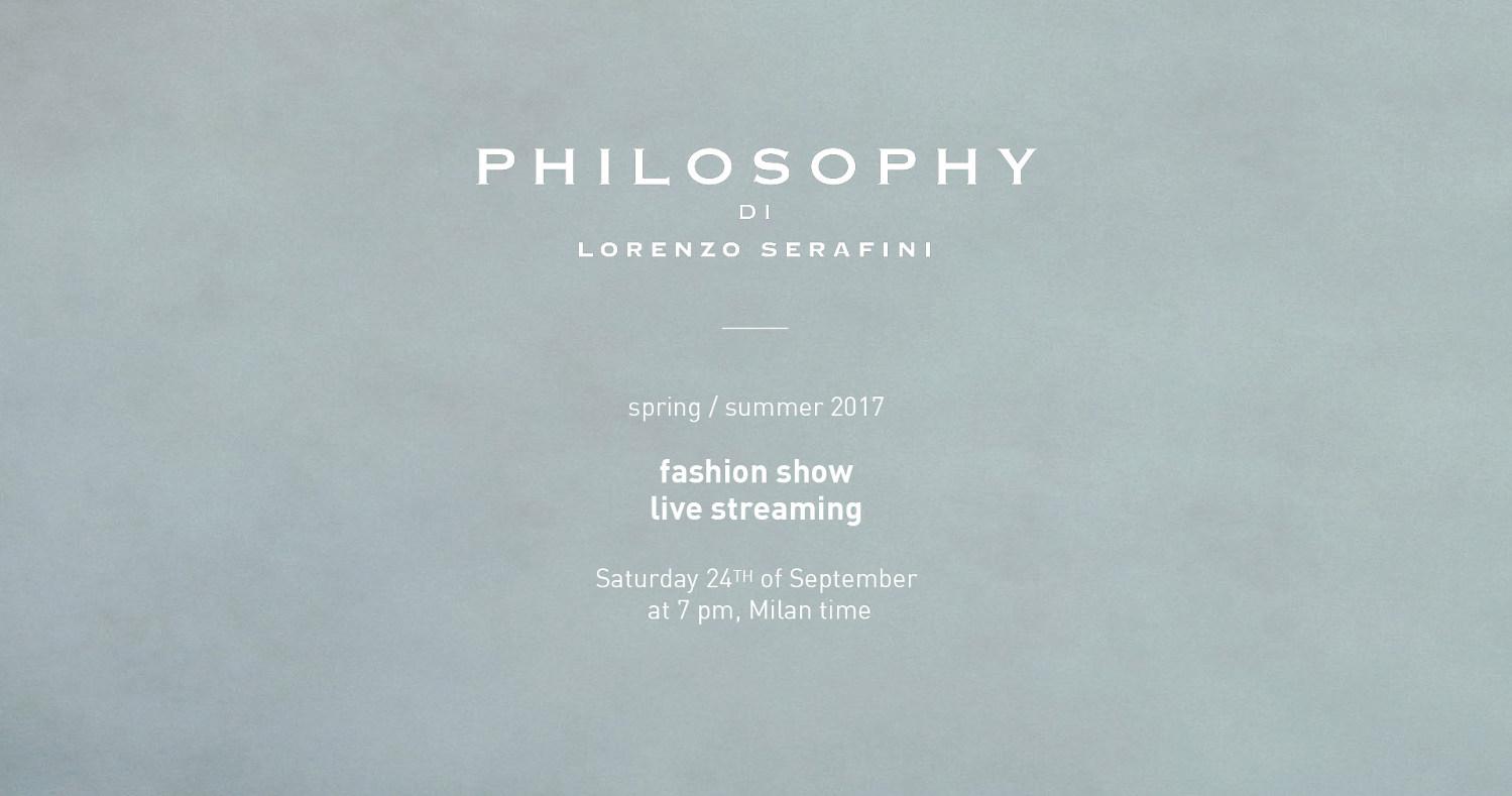 Philosophy di Lorenzo Serafini Spring Summer 2017 Women's Fashion Show Live Streaming