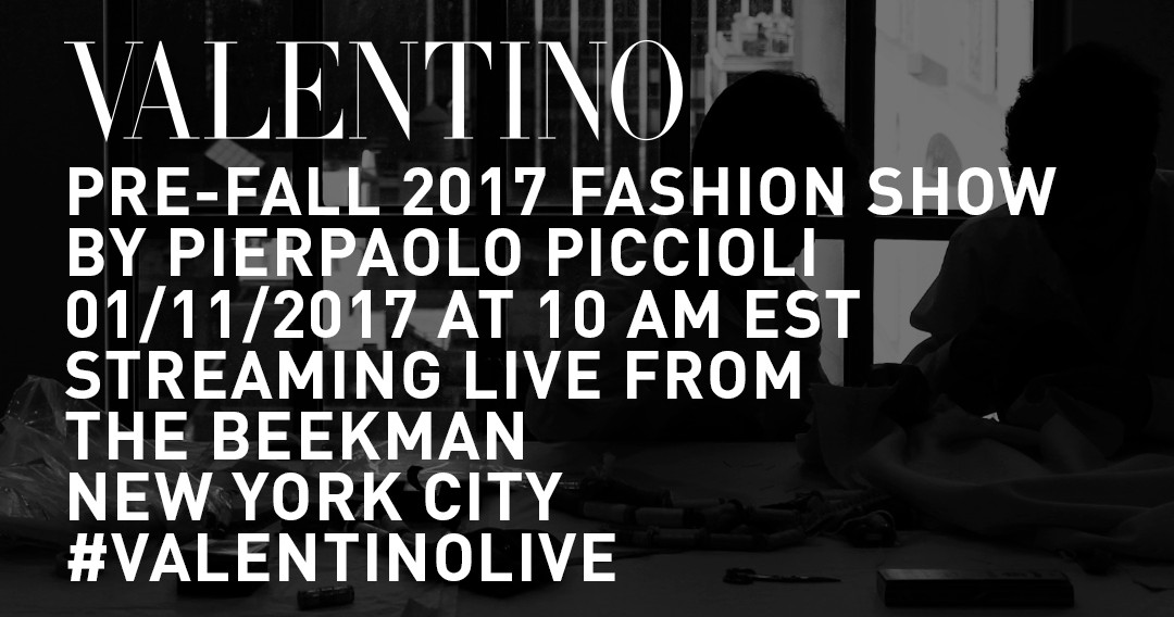 Valentino Pre-Fall 2017 Fashion Show Live Streaming New York 11 January