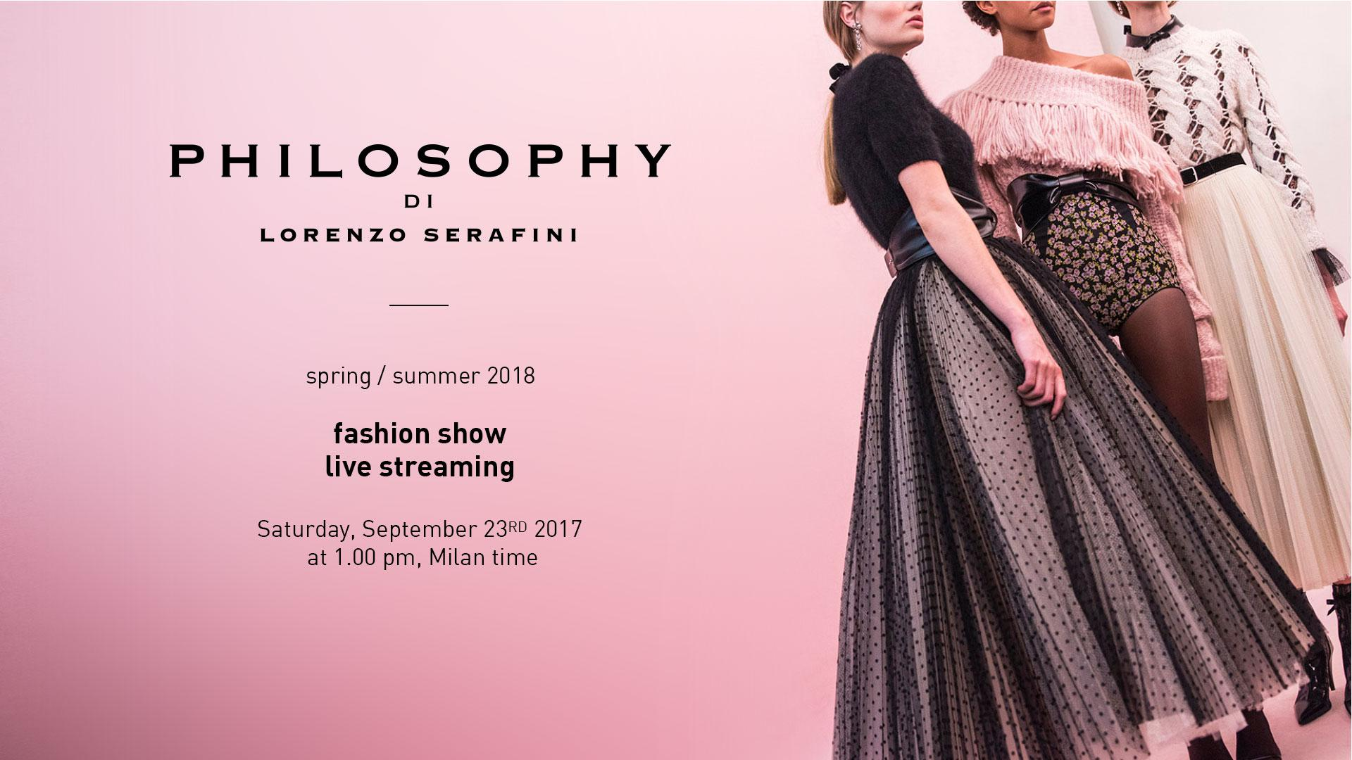 Philosophy Di Lorenzo Serafini Spring Summer 2018 Fashion Show Live Streaming Milan